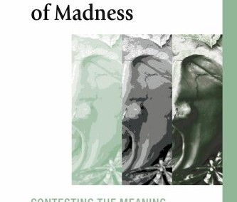 Geekie, Jim.  Making Sense of Madness: Contesting the Meaning of Schizophrenia