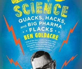 Goldacre, Ben. Quacks, Hacks, and Big Pharma Flacks