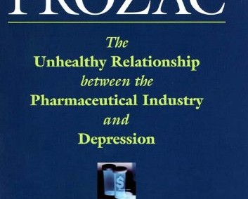 Healy, David. Let Them Eat Prozac: The Unhealthy Relationship Between the Pharmaceutical Industry and Depression