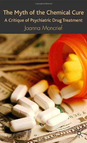 Moncrieff, Joanna. The Myth of the Chemical Cure: A Critique of Psychiatric Drug Treatment