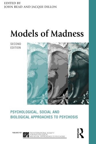 Read, John and Jacqui Dillon. Models of Madness: Psychological, Social and Biological Approaches to Madness