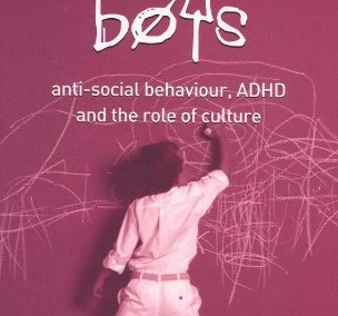 Timimi, Sami. Naughty Boys: Anti-Social Behaviour, ADHD, and the Role of Culture