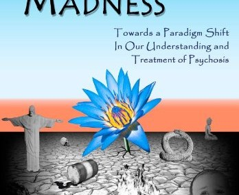 Williams, Paris. Rethinking Madness: Towards a Paradigm Shift in our Understanding of Psychosis