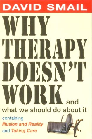 Smail, David. Why Therapy Isn't Working: And What To Do About It!