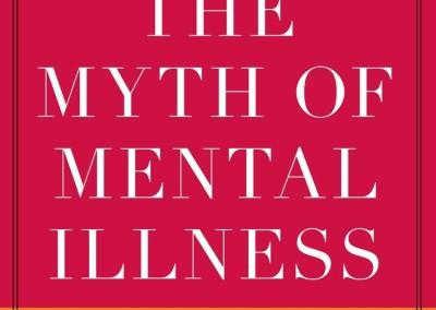 Szasz, Thomas. The Myth of Mental Illness